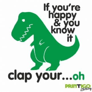 If your happy and you know it clap your ...oh, Childrens T-shirt